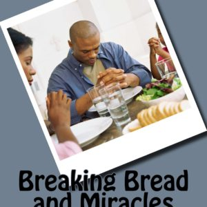 Breaking_Bread_and_Miracles