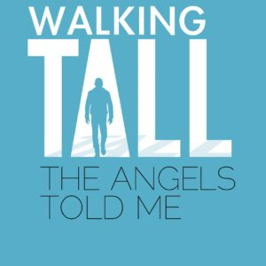 Walking_Tall_The_Angels_Told_Me